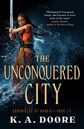 The Unconquered City: Chronicles of Ghadid Book 3  K. A. Doore