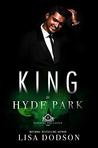 King of Hyde Park (Kings of the Castle Book 8) Lisa Watson
