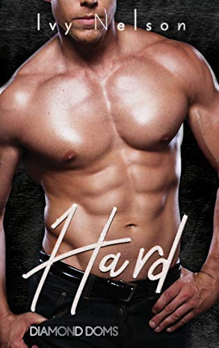 Hard: A Diamond Doms Novel  Ivy Nelson