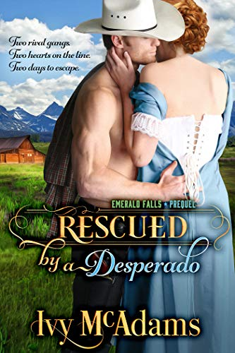 Rescued by a Desperado: An Emerald Falls Novella  Ivy McAdams