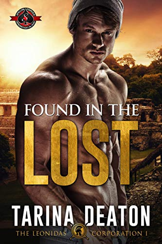 Found in the Lost (Special Forces: Operation Alpha) (The Leonidas Corporation Book 1) Tarina Deaton