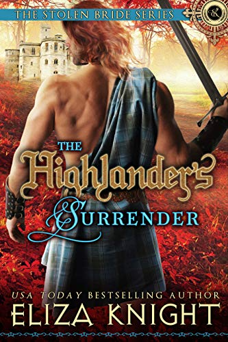 The Highlander's Surrender (The Stolen Bride Series Book 10)  Eliza Knight