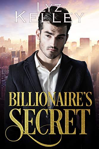 Billionaire's Secret  Lyz Kelley