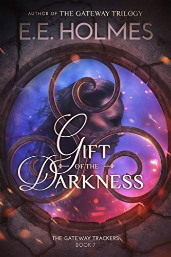 Gift of the Darkness (The Gateway Trackers Book 7) E.E. Holmes