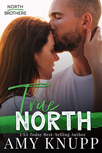 True North (North Brothers Book 1)  Amy Knupp