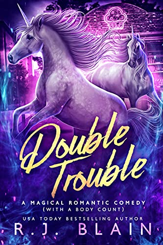 Double Trouble: A Magical Romantic Comedy (with a body count) R.J. Blain