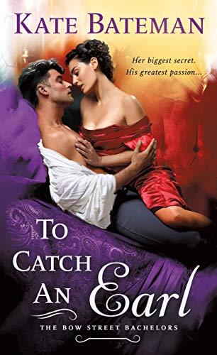 To Catch an Earl: A Bow Street Bachelors Novel  Kate Bateman
