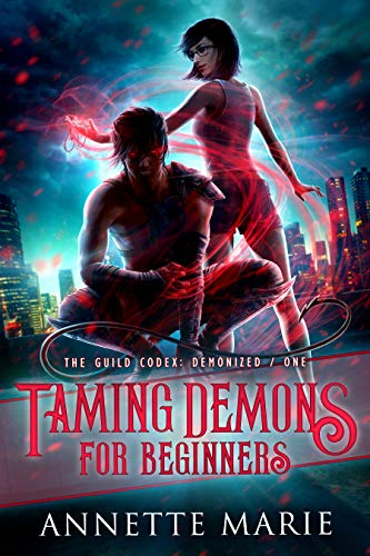 Taming Demons for Beginners (The Guild Codex: Demonized Book 1)  Annette Marie