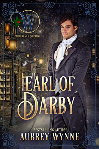 Earl of Darby (Wicked Earls' Club) (Once Upon A Widow Book 4) Aubrey Wynne and Wicked Earls' Club