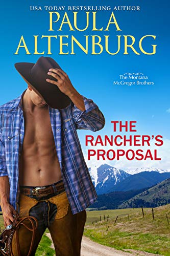 The Rancher's Proposal (The Montana McGregor Brothers Book 3)  Paula Altenburg