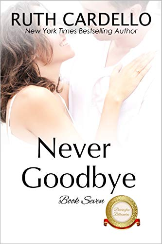 Never Goodbye (The Barrington Billionaires Book 7)   Ruth Cardello