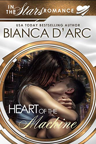 Heart of the Machine: In the Stars (Jit'Suku Chronicles - In the Stars Book 2)  Bianca D'Arc