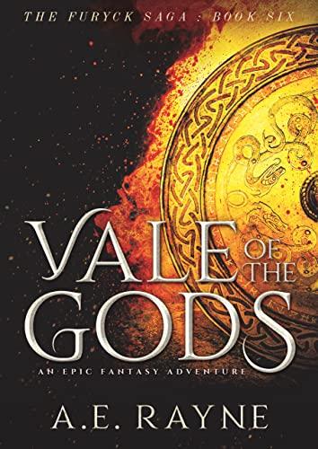Vale of the Gods (The Furyck Saga: Book 6) A.E. Rayne