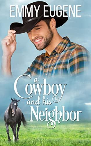 The Cowboy Billionaire's Neighbor Next-Door: A Johnson Brothers Novel (Chestnut Ranch Romance Book 1)  Emmy Eugene