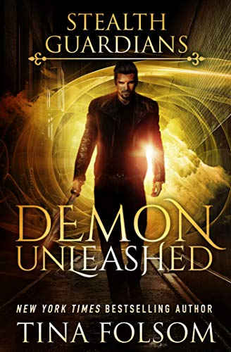 Demon Unleashed (Stealth Guardians Book 7)  Tina Folsom