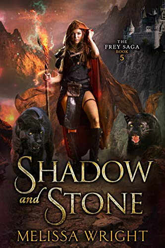 The Frey Saga Book V: Shadow and Stone  Melissa Wright