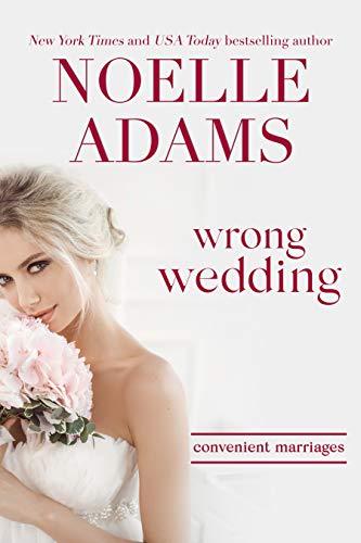 Wrong Wedding (Convenient Marriages Book 4)  Noelle Adams
