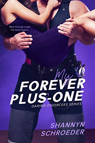 My Forever Plus-One (Daring Divorcees Book 3)  Shannyn Schroeder