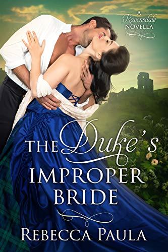 The Duke's Improper Bride (Ravensdale Family Book 2)  Rebecca Paula