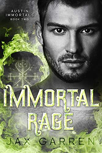 Immortal Rage: A Vampire Romance with Zombies (Austin Immortals Book 2) Jax Garren