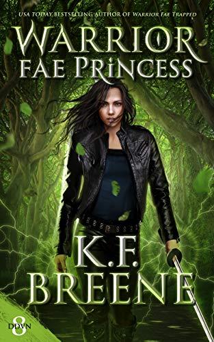 Warrior Fae Princess (A Demon Days, Vampire Nights Novel Book 2)  K.F. Breene