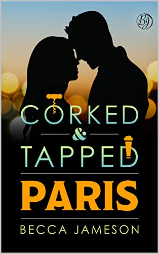 Paris (Corked and Tapped Book 11)  Becca Jameson