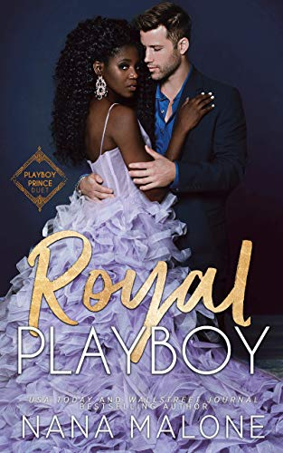 Royal Playboy (Playboy Prince Duet Book 1)  Nana Malone