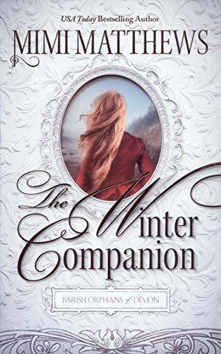 The Winter Companion (Parish Orphans of Devon Book 4)  Mimi Matthews