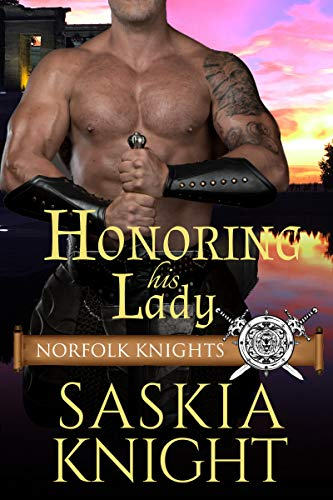 Honoring his Lady: A Medieval Romance (Norfolk Knights Book 5)  Saskia Knight