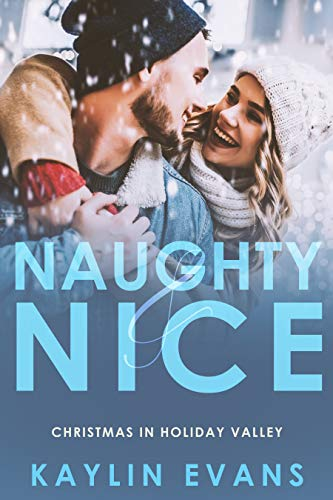 Naughty & Nice: Christmas in Holiday Valley  Kaylin Evans