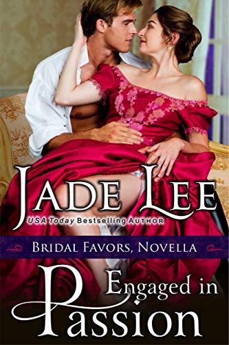 Engaged in Passion (A Bridal Favors Novella  Jade Lee