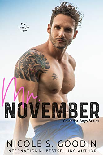 Mr. November: A Hero Romance (Calendar Boys Book 11)  Nicole S. Goodin