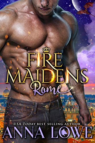 Fire Maidens: Rome (Billionaires & Bodyguards Book 3)  Anna Lowe