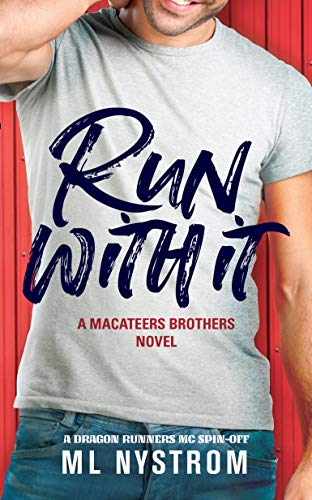 Run With It (MacAteer Brothers Book 1)  ML Nystrom