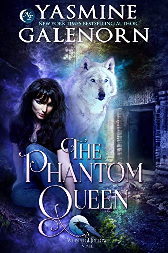 The Phantom Queen (Whisper Hollow Book 3)  Yasmine Galenorn