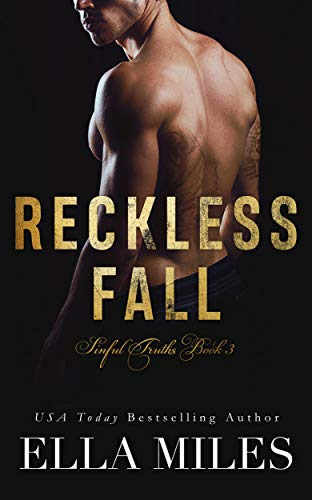 Reckless Fall (Sinful Truths Book 3)  Ella Miles
