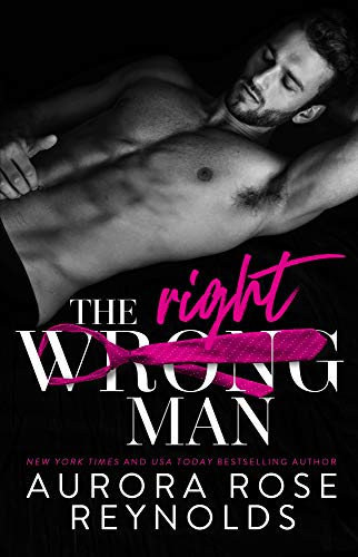 The Wrong/Right Man  Aurora Rose Reynolds
