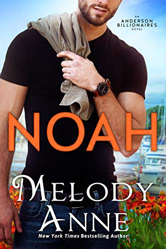 Noah (Anderson Billionaires Book 2)  Melody Anne