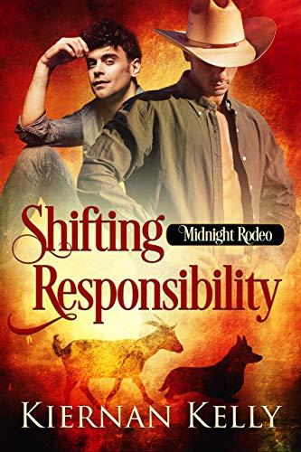 Shifting Responsibility (Midnight Rodeo Book 9)  Kiernan Kelly
