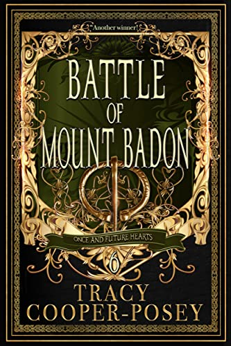 Battle of Mount Badon (Once and Future Hearts Book 6) Tracy Cooper-Posey