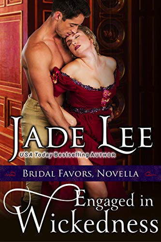 Engaged in Wickedness (A Bridal Favors Novella  Jade Lee