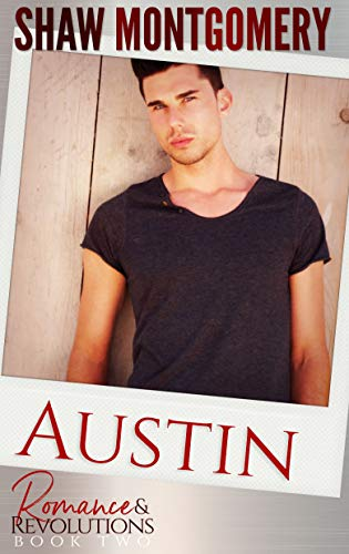 Austin (Romance & Revolutions Book 2)  Shaw Montgomery
