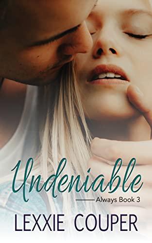 Undeniable (Always Book 3) Lexxie Couper
