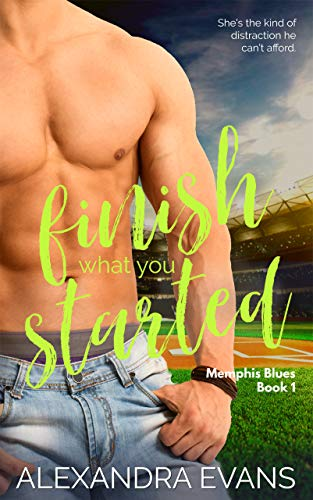 Finish What You Started (Memphis Blues Book 1)  Alexandra Evans