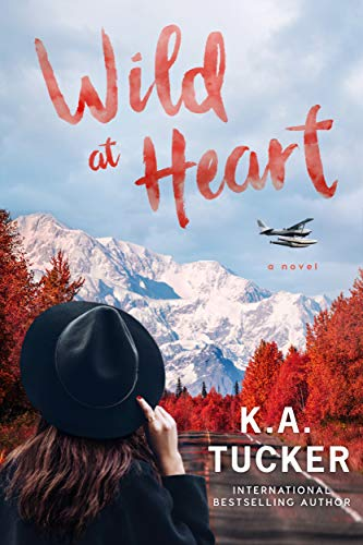 Wild at Heart: A Novel (The Simple Wild Book 2)  K.A. Tucker