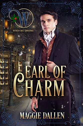 Earl of Charm (Wicked Earls' Club Book 16) Maggie Dallen