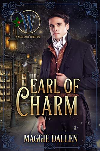 Earl of Charm (Wicked Earls' Club Book 16) Maggie Dallen