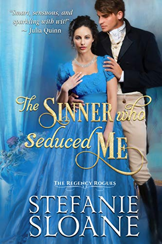 The Sinner Who Seduced Me (A Regency Rogues Novel Book 3)  Stefanie Sloane