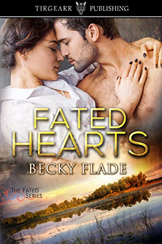 Fated Hearts: The Fated Series: #2  Becky Flade