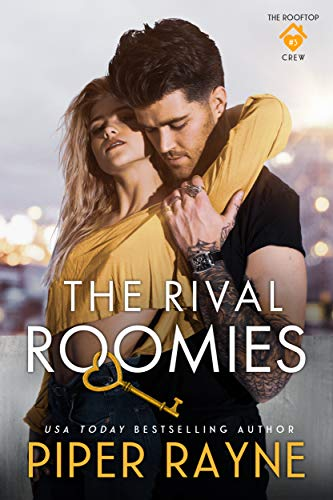 The Rival Roomies (The Rooftop Crew Book 3)  Piper Rayne